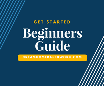 Get Started Beginners Work from Home Guide