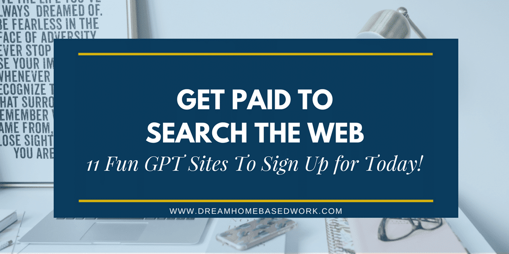 11 Fun Get-Paid-To (GPT) Sites That Pay You for Searching the Web