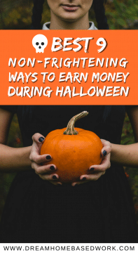Interested in earning money during the Halloween season, here are 9 non-frightening ways to earn cool cash without being spooked out.