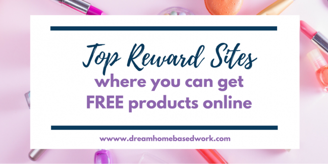 Top Rewards Sites Where You Can Get Free Products Online