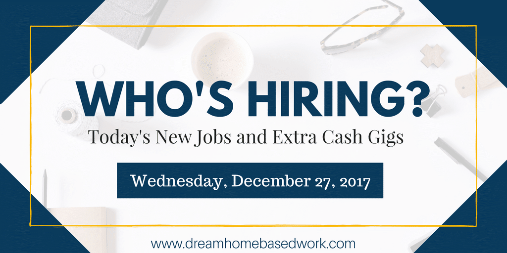 Fresh Work from Home Job Leads for December 27, 2017
