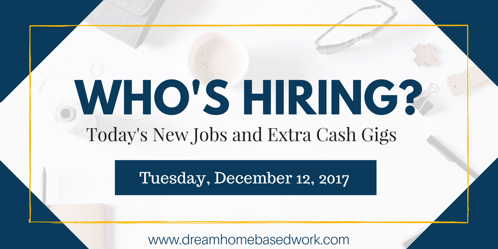 Fresh Work from Home Job Leads for December 12, 2017