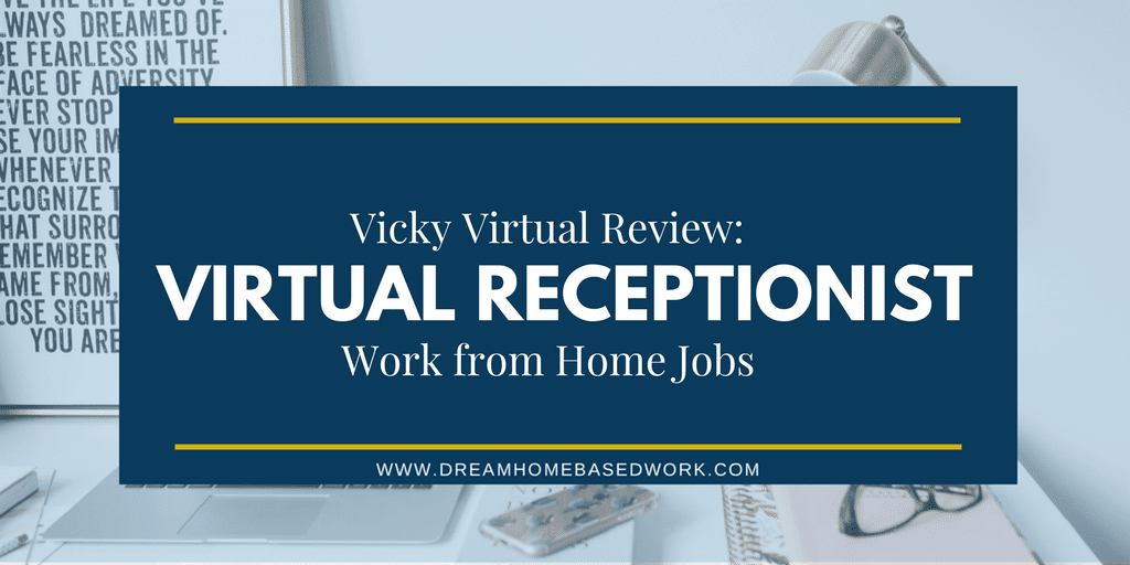 Vicky Virtual Review: Work from Home Virtual Receptionist Jobs