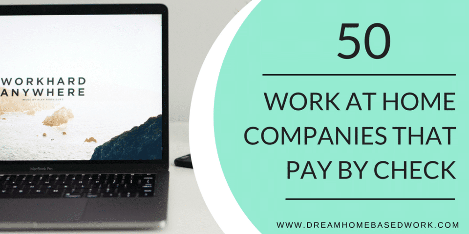 50 Work at Home Companies That Pay by Check