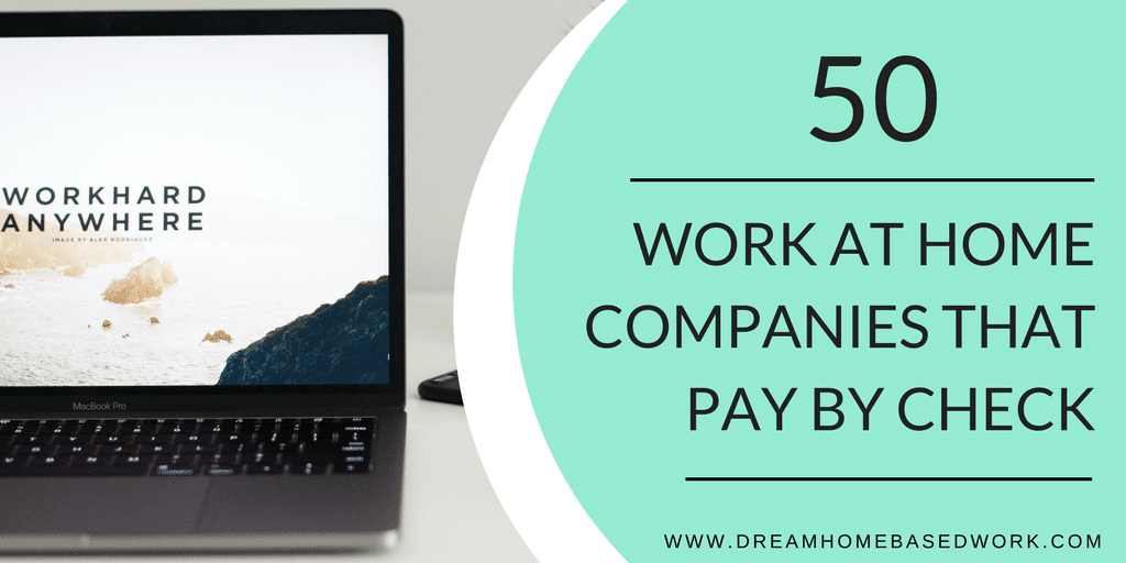 Top 50 Trusted Work at Home Jobs that Pay by Check