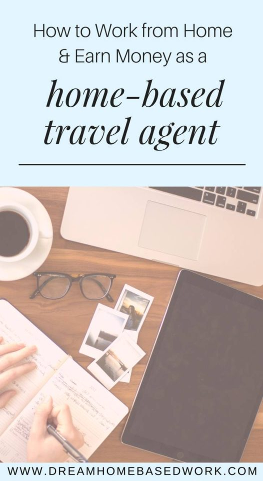 How To Work from Home and Earn Money as a Home-Based Travel Agent