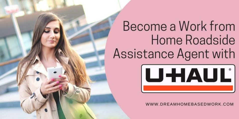Become a Work from Home Roadside Assistant Agent with Uhaul