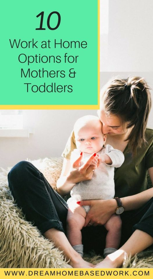 Are you a stay at home mom interested in making a lucrative income from home? I've listed 10 of the best options for work-from-home for mothers of toddlers. #moms #wahm #business