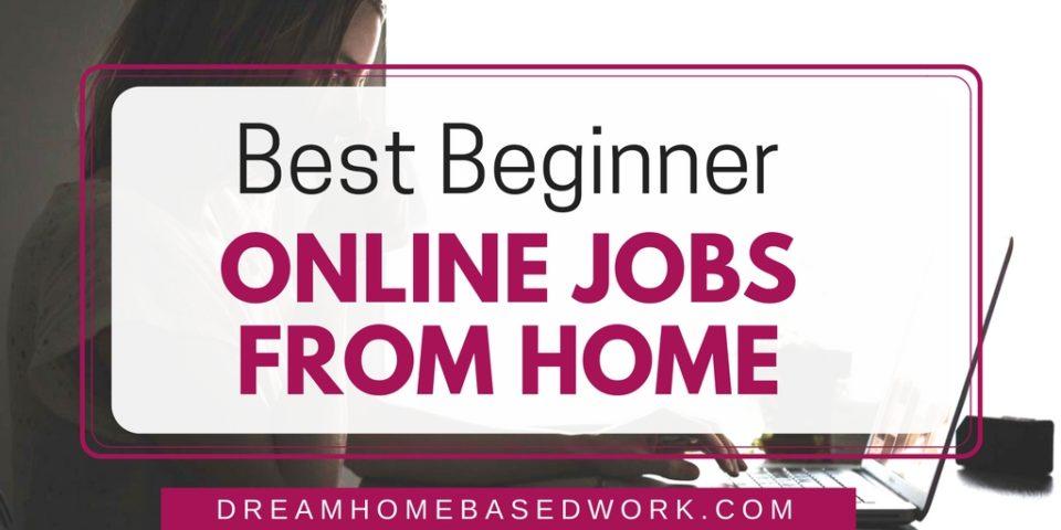 Best Beginner Online Jobs from Home