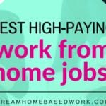Best 5 High-Paying Work from Home Jobs (Earn Up To $55/hr)