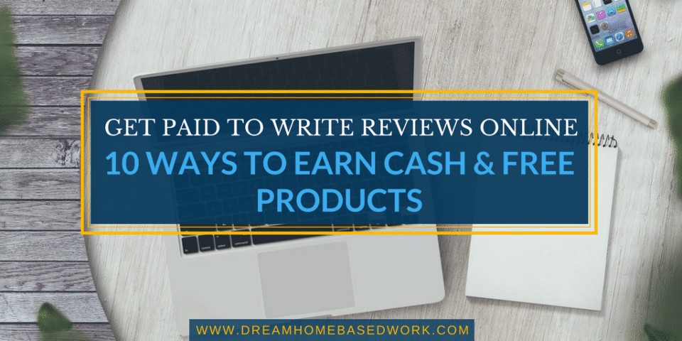 Get Paid To Write Reviews Online: 10 Ways to Earn Cash and Free Products