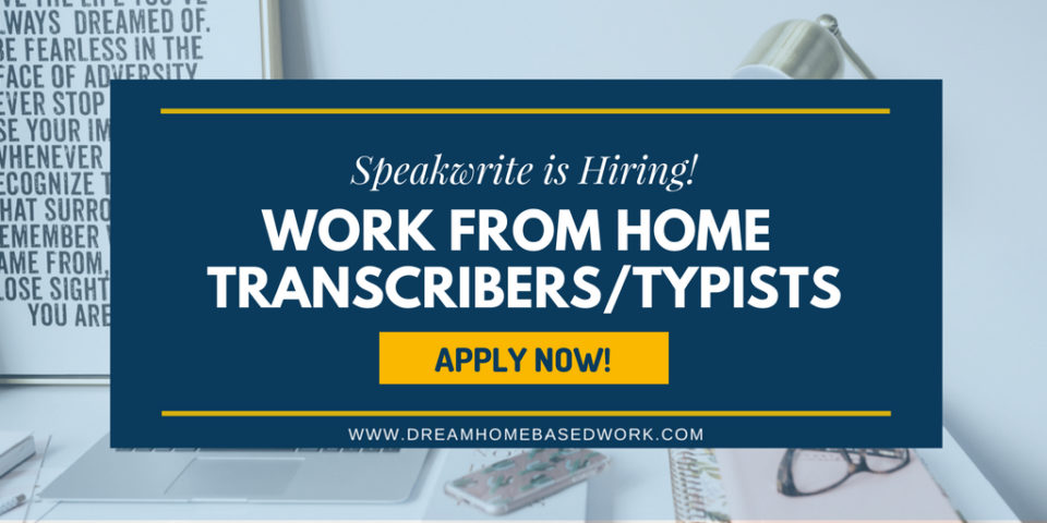 Speakwrite is Hiring Work From Home Transcribers and Typists