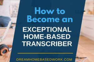 How To Become an Exceptional Transcriber