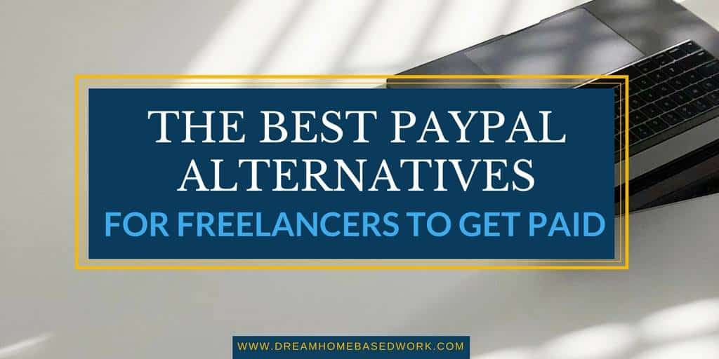 The Best PayPal Alternatives for Freelancers to Get Paid