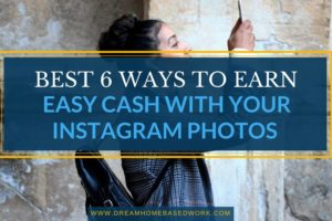Best 6 Ways To Earn Easy Cash with Your Instagram Photos
