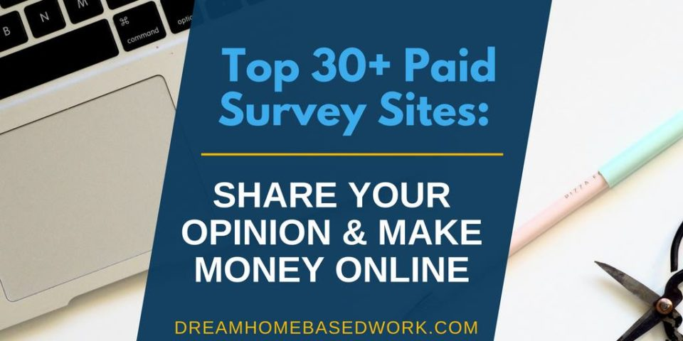 Top 30+ Paid Survey Sites: Share Your Opinion and Make Money Online
