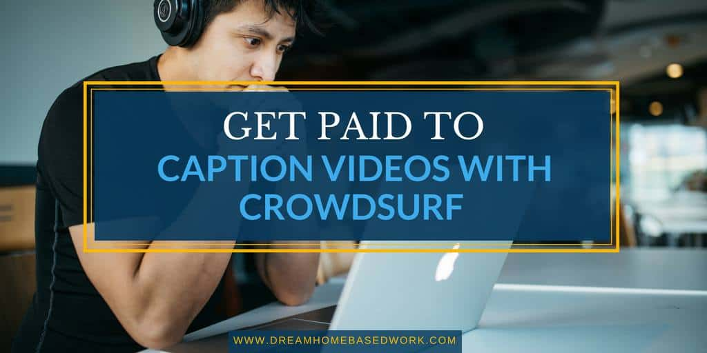 CrowdSurf Review: Get Paid To Caption Videos Online from Home