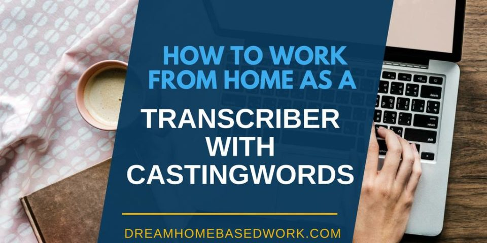 How To Work from Home as a Transcriber with CastingWords