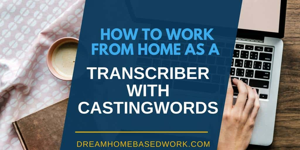 Casting Words Review: How To Work from Home as a Transcriber