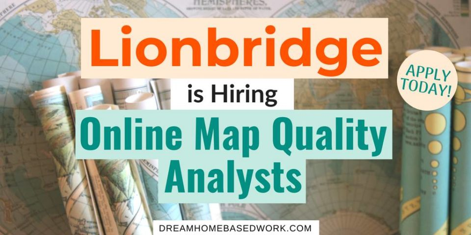 Lionbridge is Hiring Online Map Quality Analysts