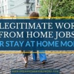 9 Legitimate Work From Home Jobs For Stay at Home Moms