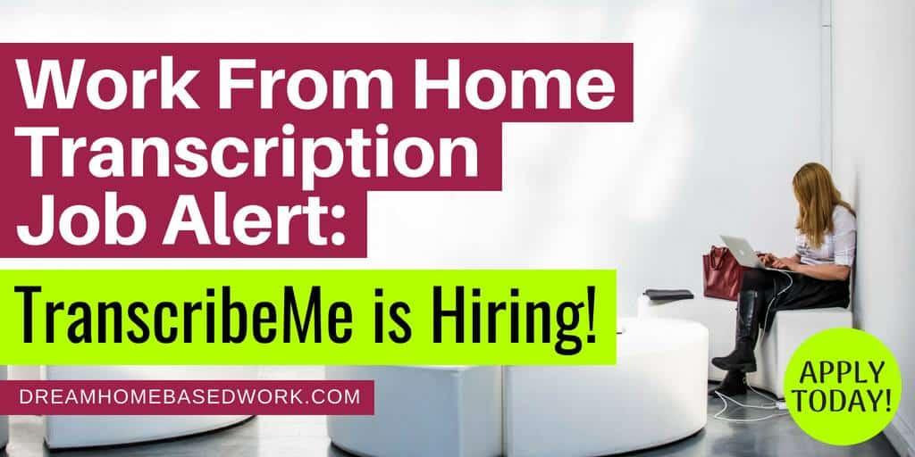 Work From Home Transcription Job Alert: TranscribeMe is Hiring!