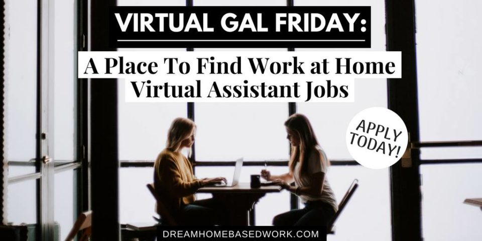Virtual Gal Friday: A Place To Find Work at Home Virtual Assistant Jobs