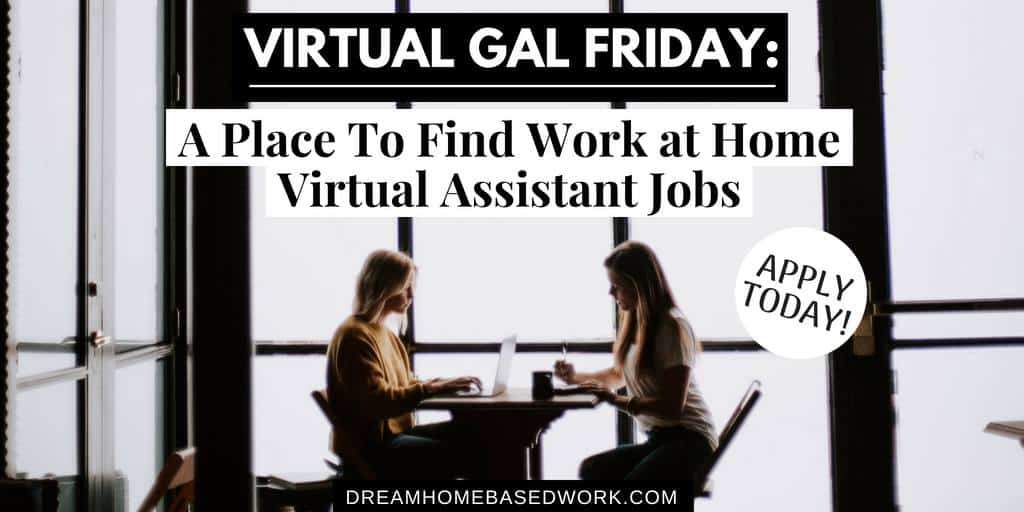 Virtual Gal Friday: A Place To Find Virtual Assistant Jobs with Competitive Pay