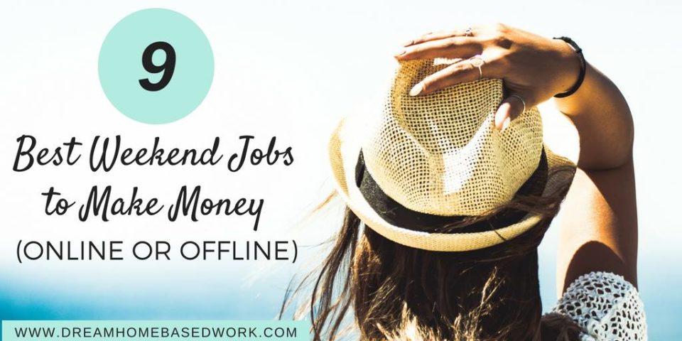 9 Best Weekend Jobs to Make Money (Online or Offline)