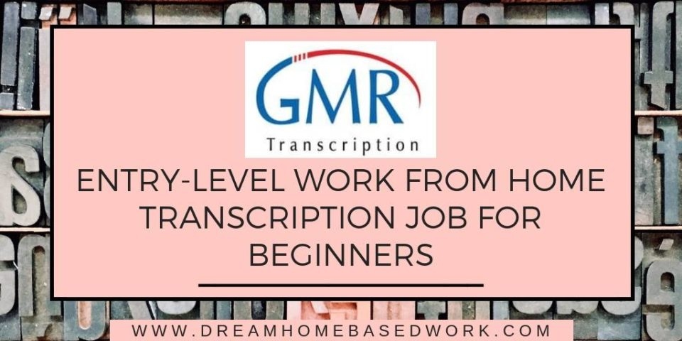 GMR Transcription: Entry-Level Work from Home Transcription Job for Beginners