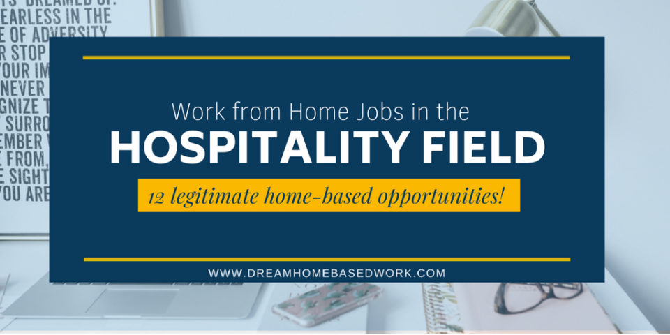 12 Virtual Jobs in the Hospitality Field: 12 Legitimate Home-Based Opportunities