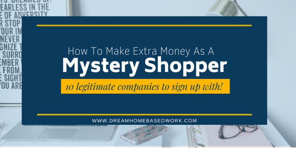 How To Make Extra Money As A Mystery Shopper: 10 Legitimate Companies to Sign Up With