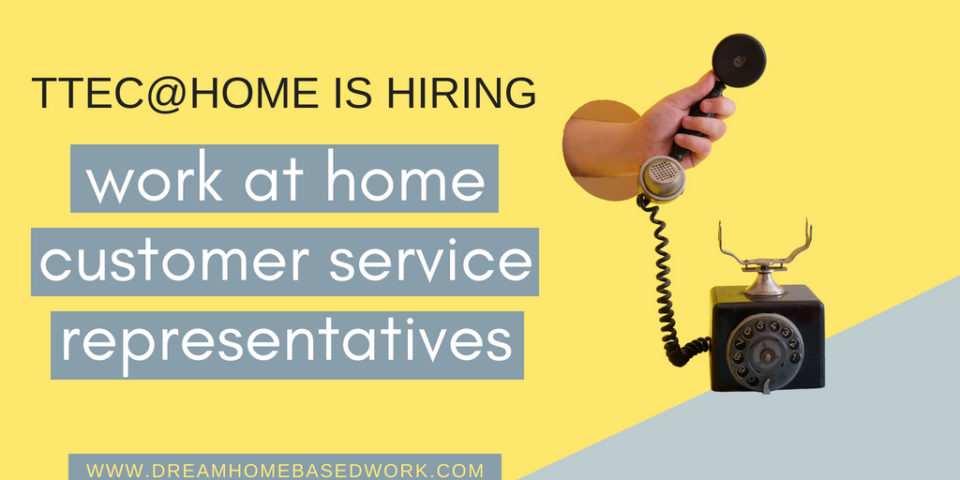 TTEC at Home is Hiring Customer Service Representatives