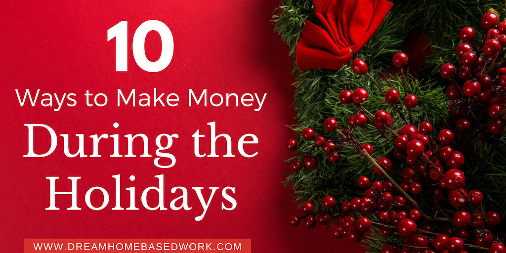 10 Ways to Make Money and Get Paid During the Holiday Season