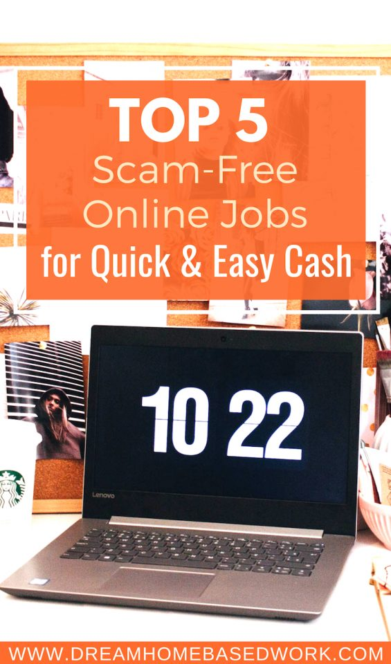 Here are some of the top 5 scam-free online jobs and extra income ideas to consider for quick and easy cash.