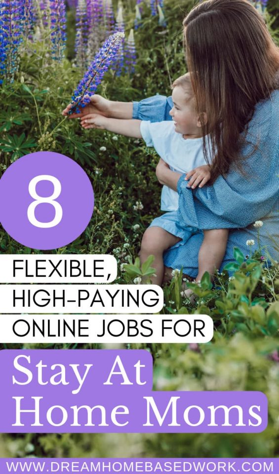 Are you a stay at home mom looking to make some extra money? One of the best solutions to consider is working from home. That way, you can enjoy a more flexible schedule and still be around for your kids. Here are 8 high-paying online jobs for stay at home moms.