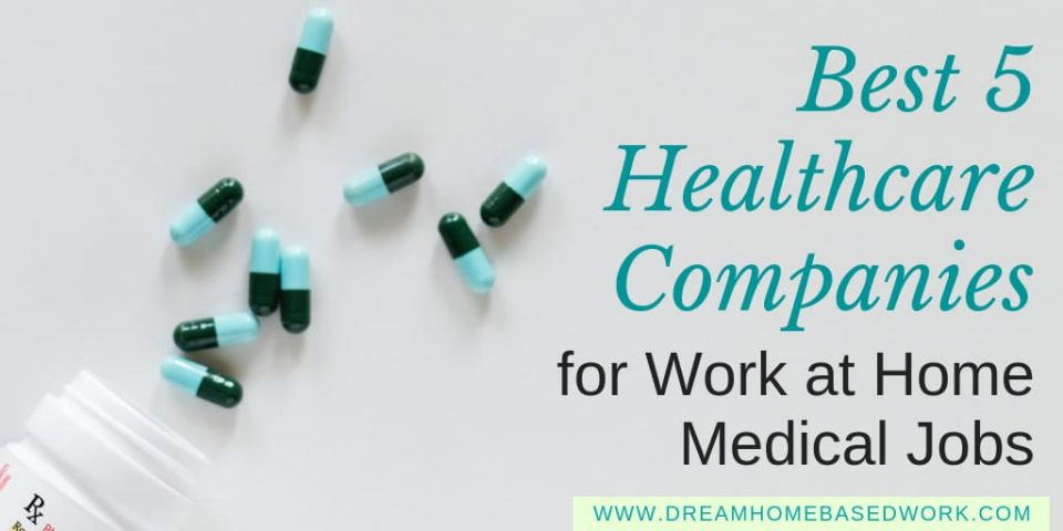 Best 5 Healthcare Companies for Work a Home Medical Jobs