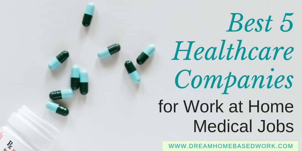 Best 5 Healthcare Companies for Work at Home Medical Jobs