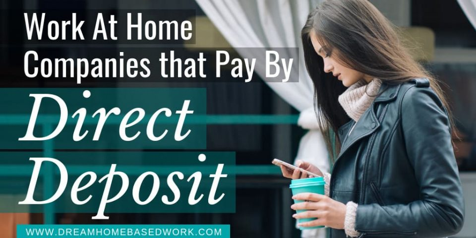 Work at Home Companies that Pay By Direct Deposit