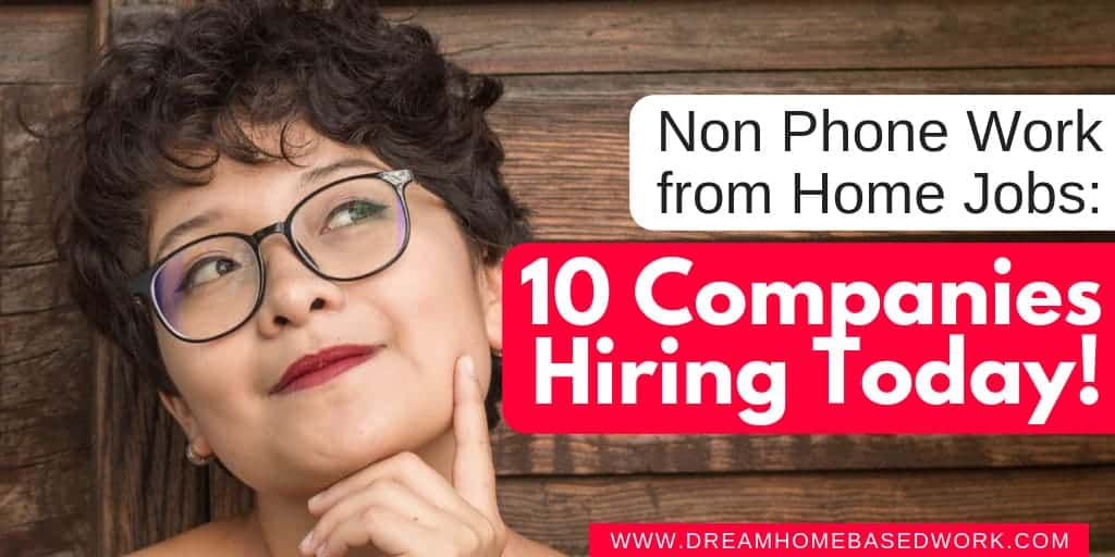 Non Phone Work from Home Jobs: 10 Companies Hiring Today!