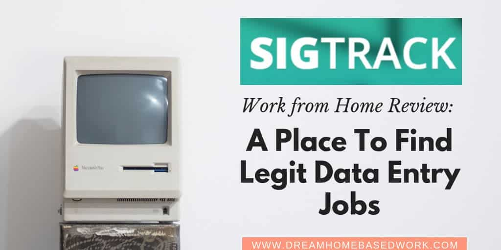 SigTrack Review: Work from Home Data Entry Jobs | Dream Home Based Work