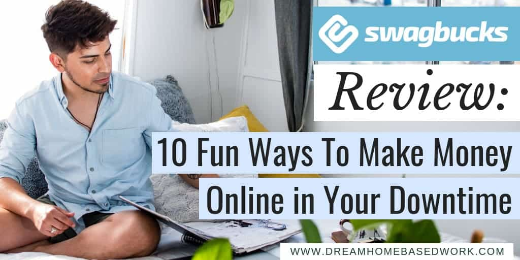 Swagbucks Review: 10 Fun Ways To Make Money Online in Your Downtime