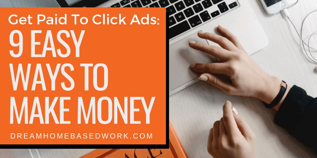 Get Paid To Click Ads Online: 9 Legit Ways To Make Money