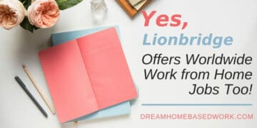 Yes, Lionbridge Offers Non Phone Work from Home Jobs Too! (Open Worldwide)