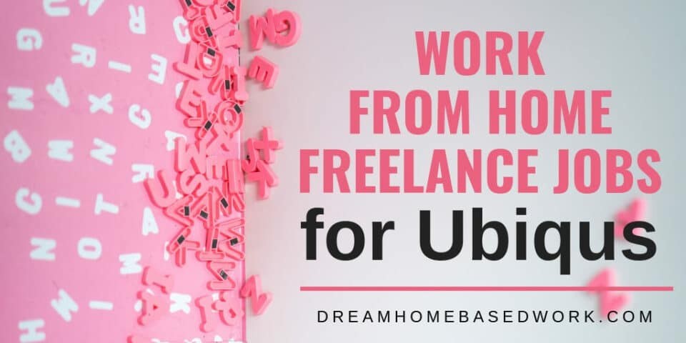 Get Paid To Work from Home as a Freelancer at Ubiqus