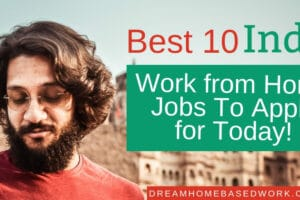 Best 10 Work from Home Jobs in India