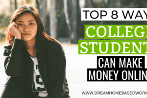 Top 8 Ways for College Students To Make Money Online