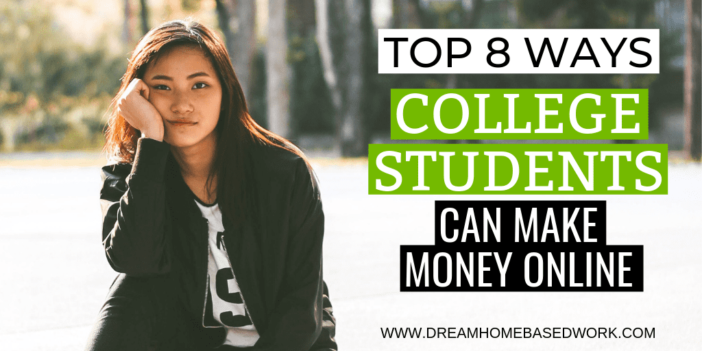 Top 8 Ways College Students Can Make Money Online