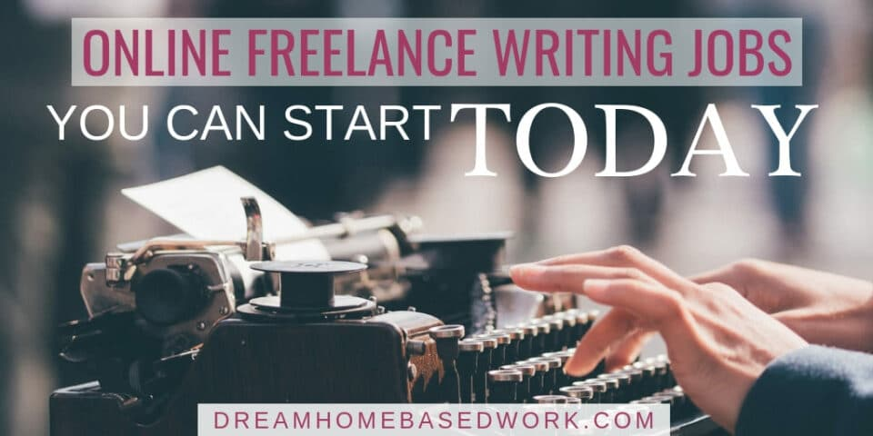 Online Freelance Writing Jobs You Can Start Today
