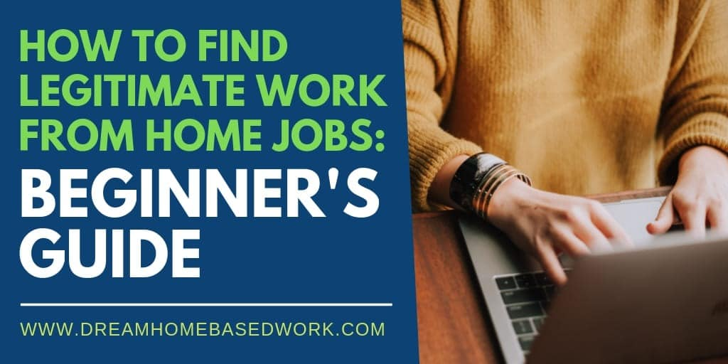 How To Find Legitimate Work from Home Jobs: Beginners Guide